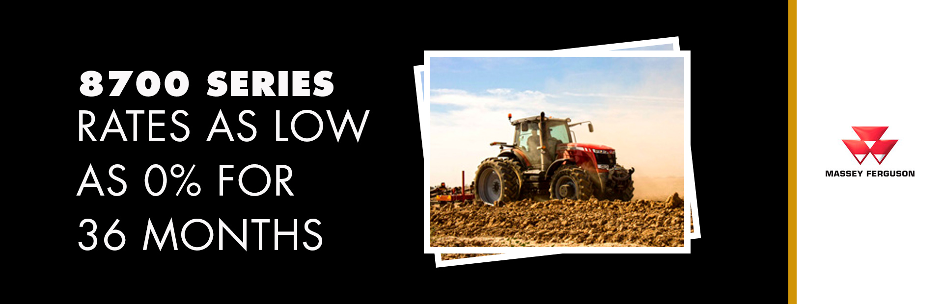 Massey Ferguson: 8700 Series - Rates as low as 0% for 36 Months