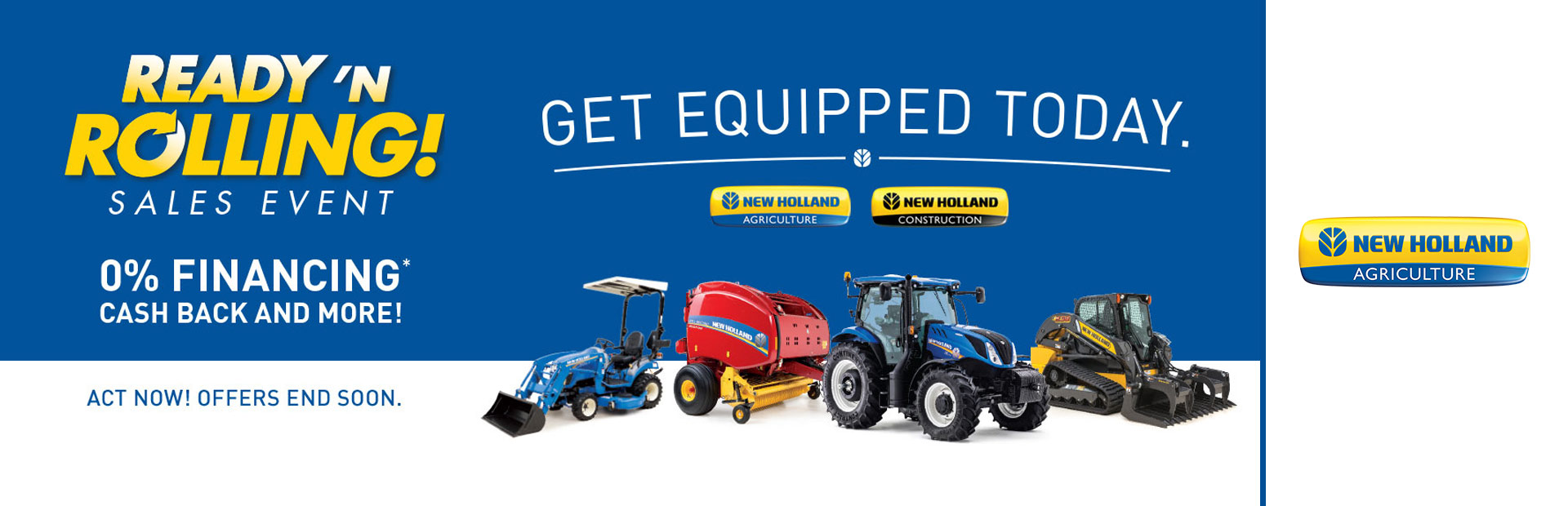 New Holland Agriculture: Ready N' Rolling Sales Event