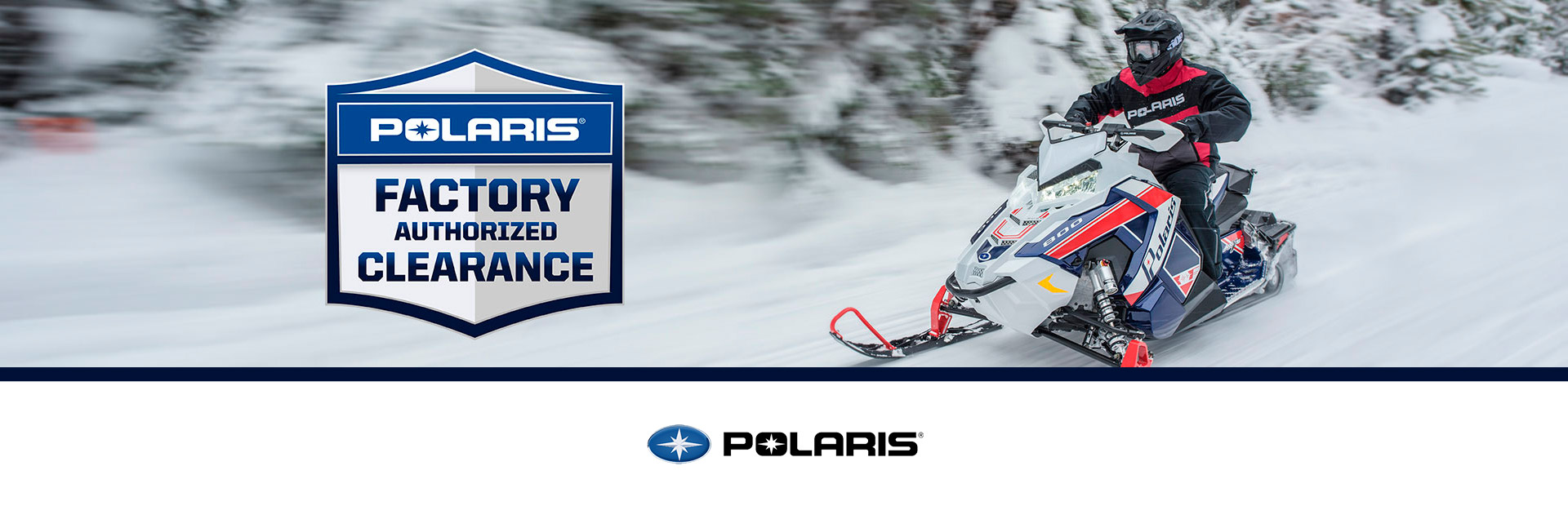Polaris Industries: Factory Authorized Clearance - Snow
