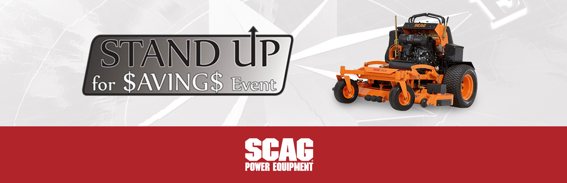 Scag: STAND UP FOR SAVINGS EVENT