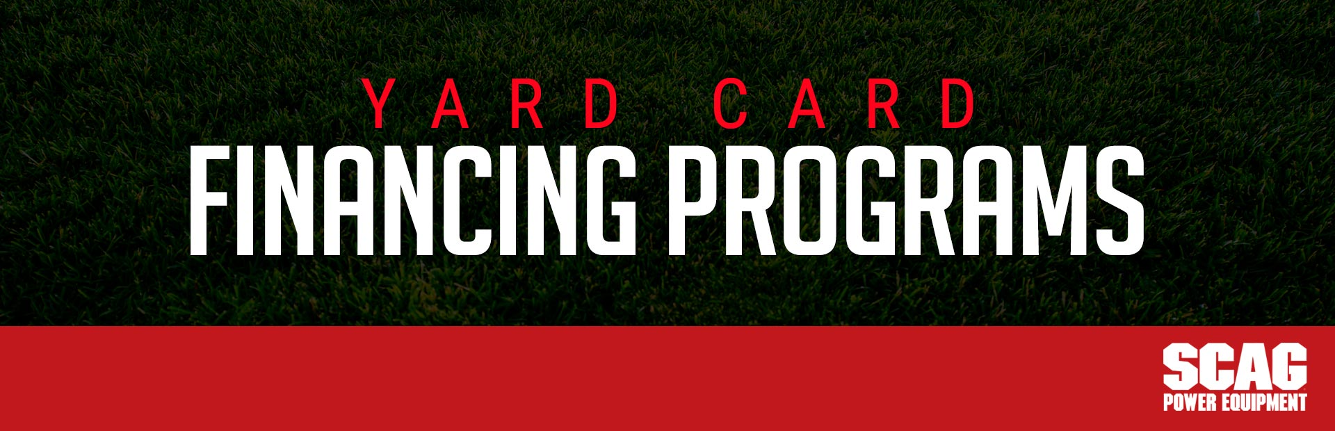 Scag: YARD CARD FINANCING PROGRAMS
