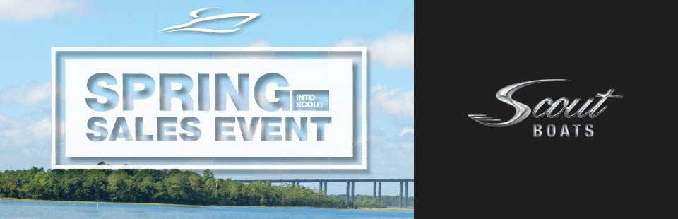 Scout Boat Company: Spring Into Scout Sales Event