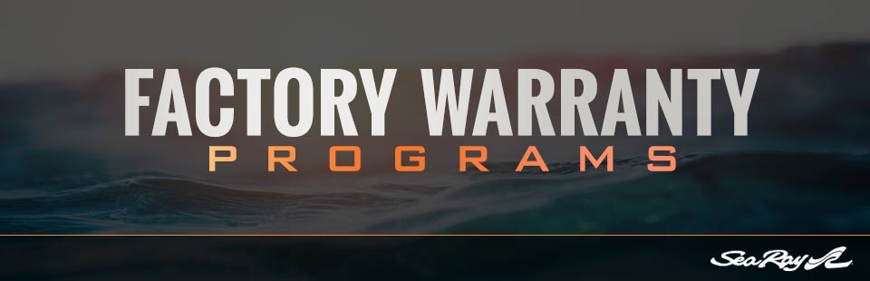 Sea Ray: Factory Warranty Programs