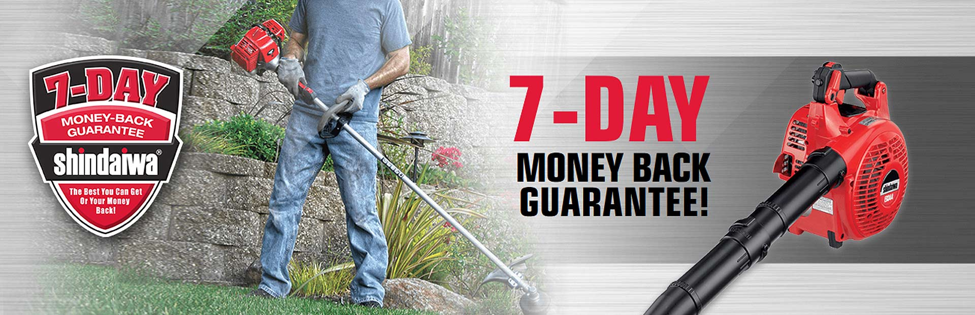 Shindaiwa: 7-Day Money Back Guarantee!