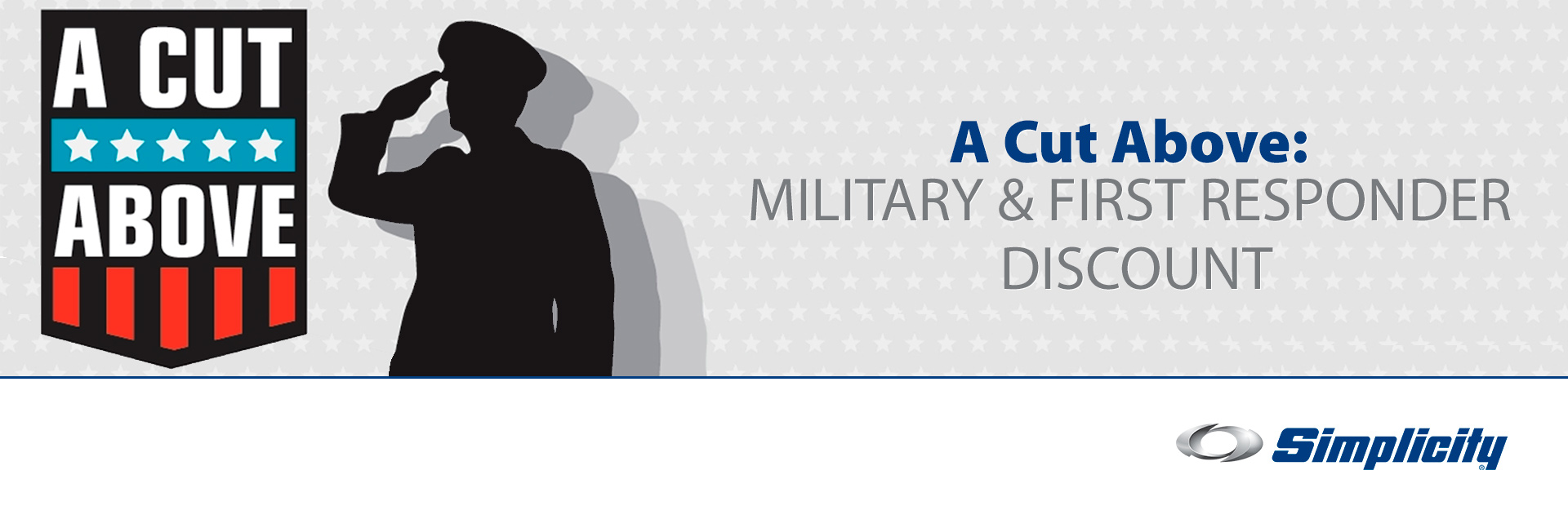 Simplicity: A CUT ABOVE: MILITARY & FIRST RESPONDER DISCOUNT