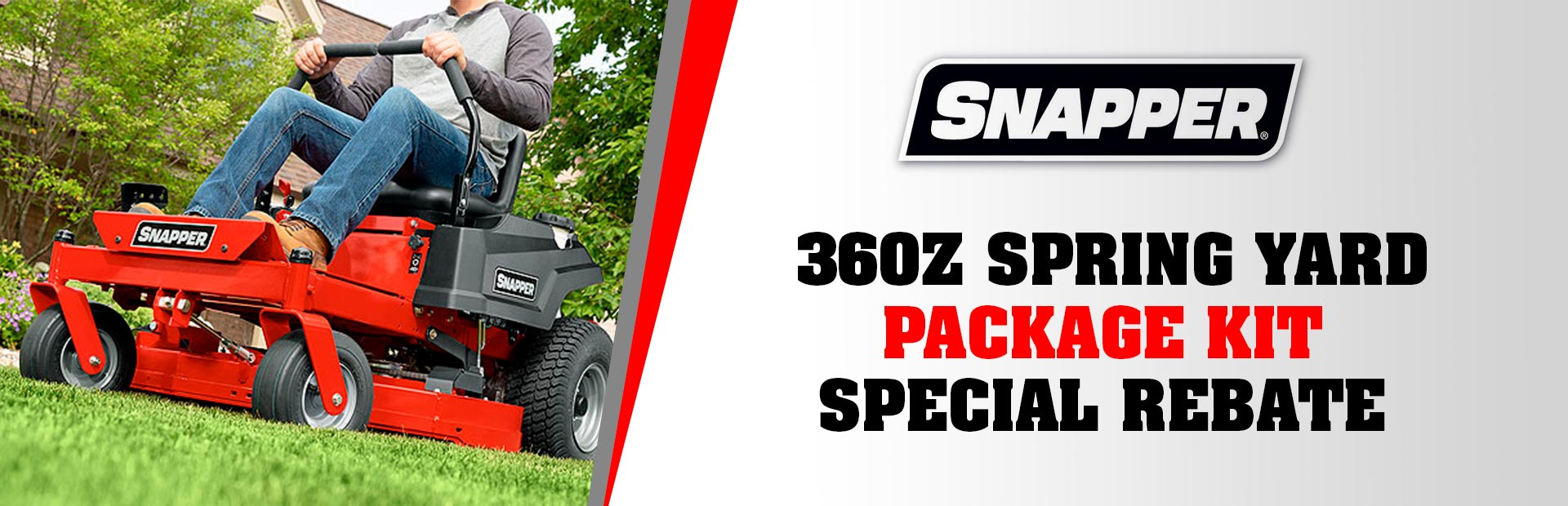 Snapper: 360Z SPRING YARD PACKAGE KIT SPECIAL REBATE