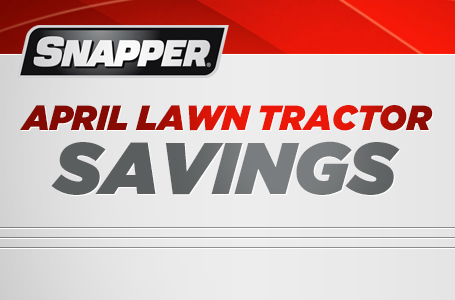 April Lawn Tractor Savings