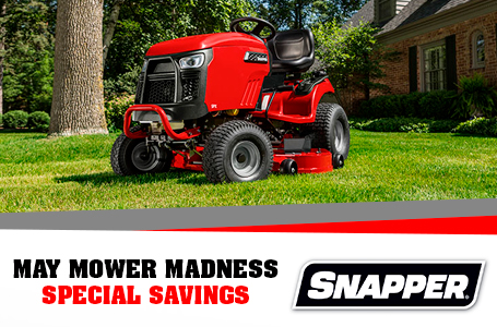 MAY MOWER MADNESS SPECIAL SAVINGS