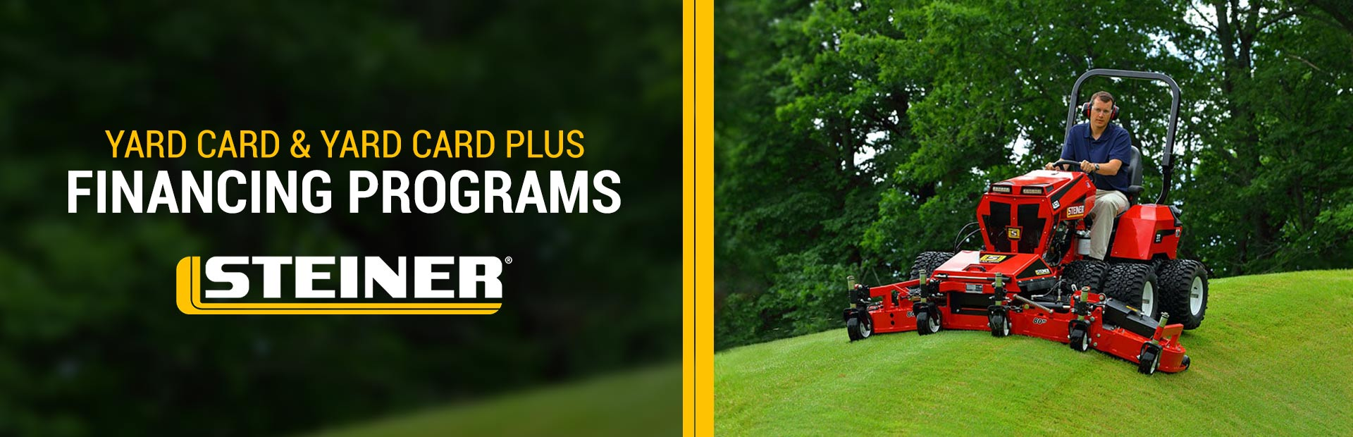 Steiner: Yard Card and Yard Card Plus Financing Programs