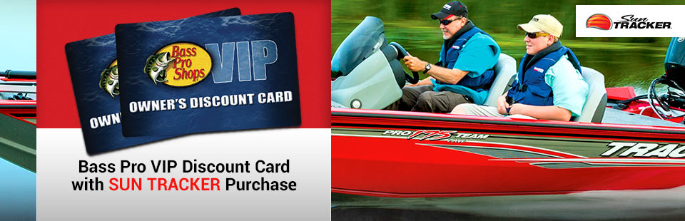 Sun Tracker: Bass Pro VIP Discount Card w/ SUN TRACKER Purchase