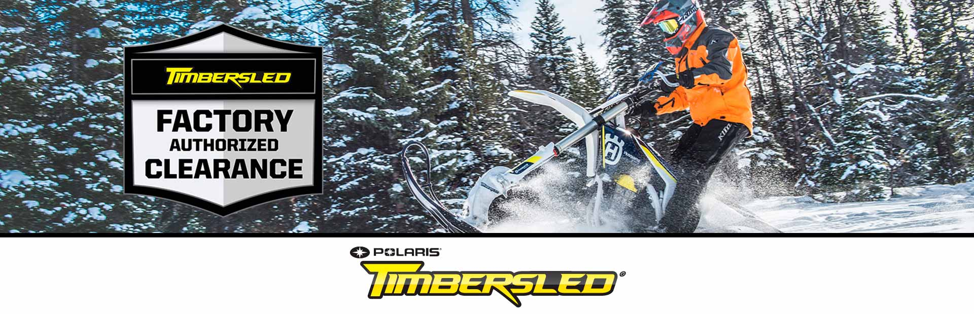 Timbersled: FACTORY AUTHORIZED CLEARANCE