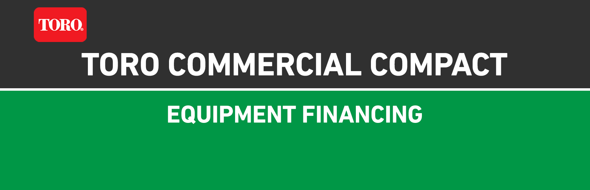 Toro: Toro Commercial Compact Equipment Financing