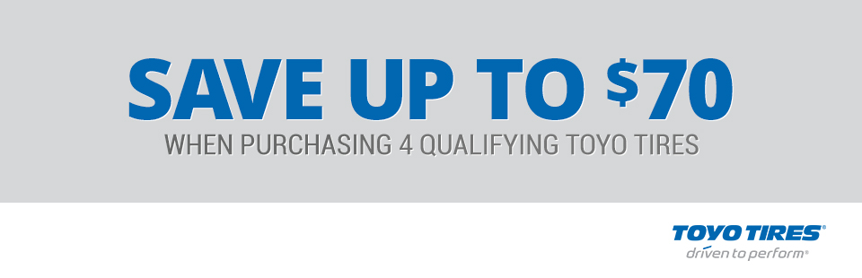 Up to $70 when purchasing 4 qualifying Toyo tires