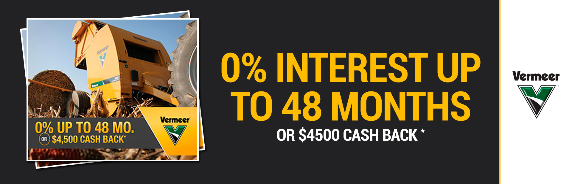 Vermeer: 0% Interest Up to 48 Months or $4500 Cash Back