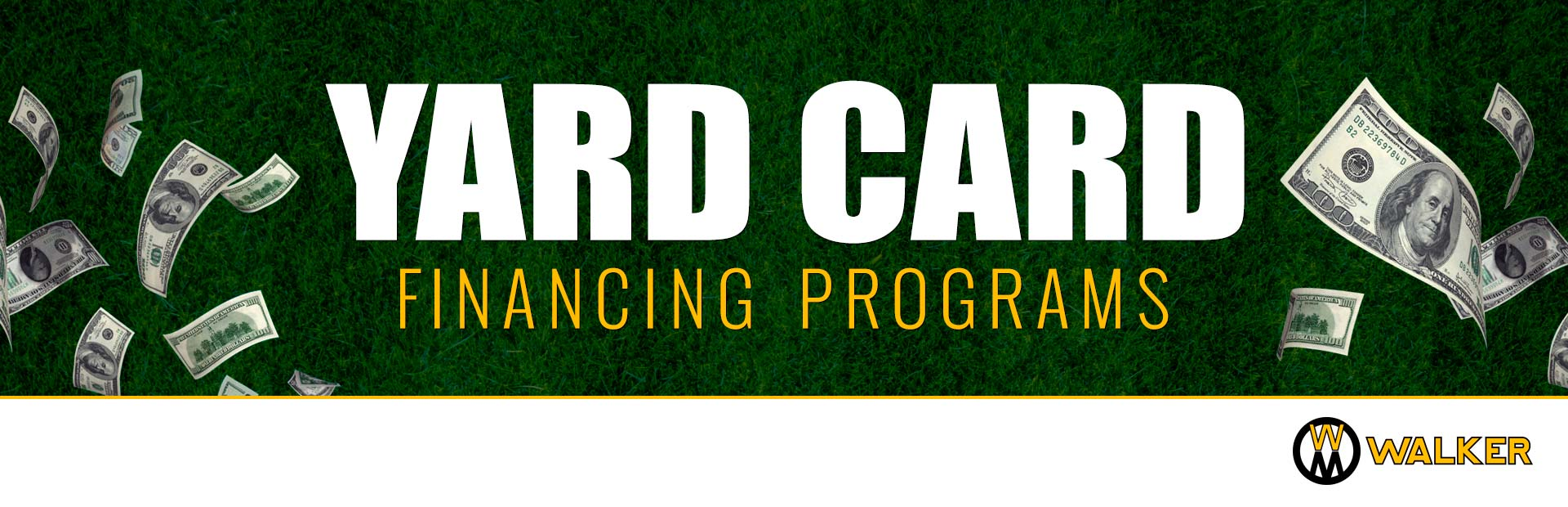 Walker Mowers: Walker - Yard Card Financing Programs
