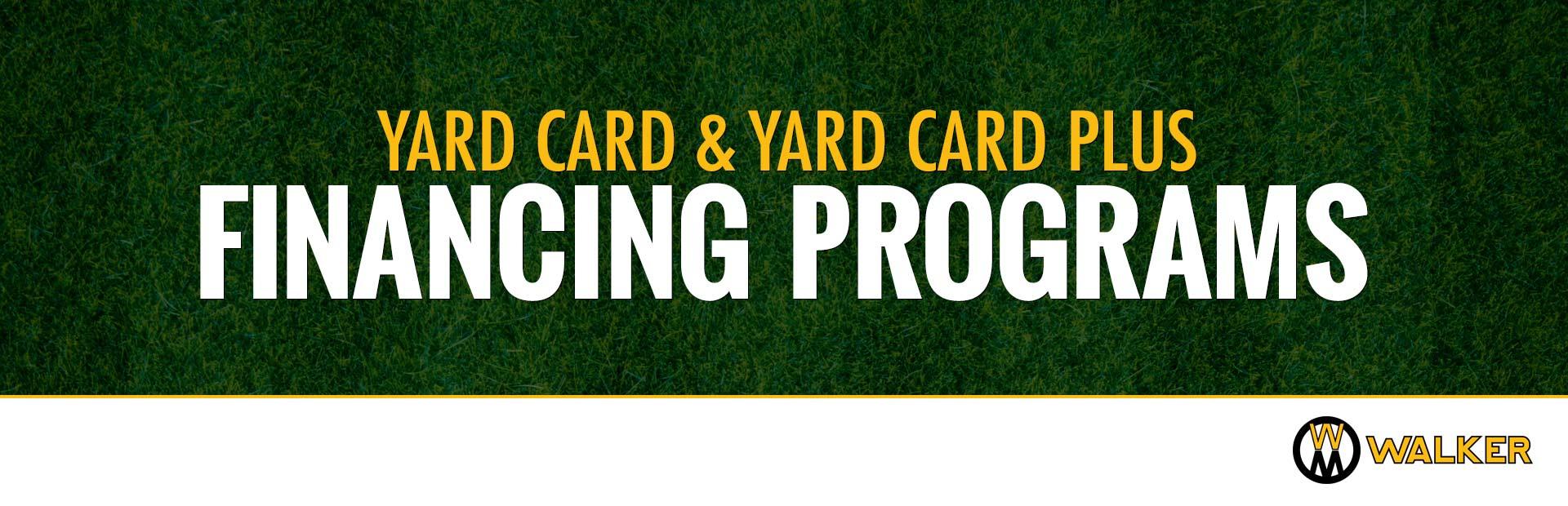 Walker Mowers: Yard Card And Yard Card PLUS Financing Programs
