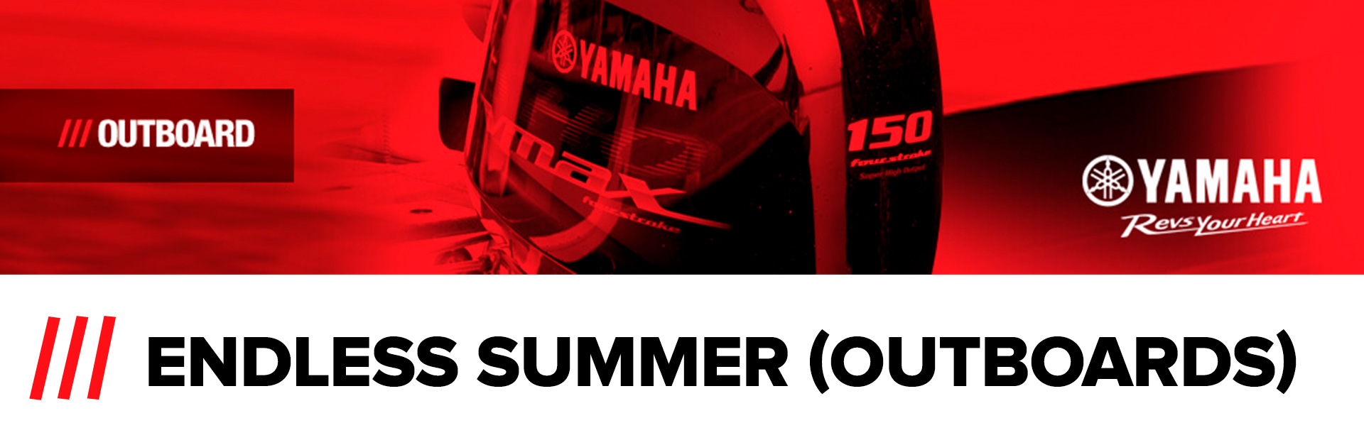 Yamaha: ENDLESS SUMMER (OUTBOARD)