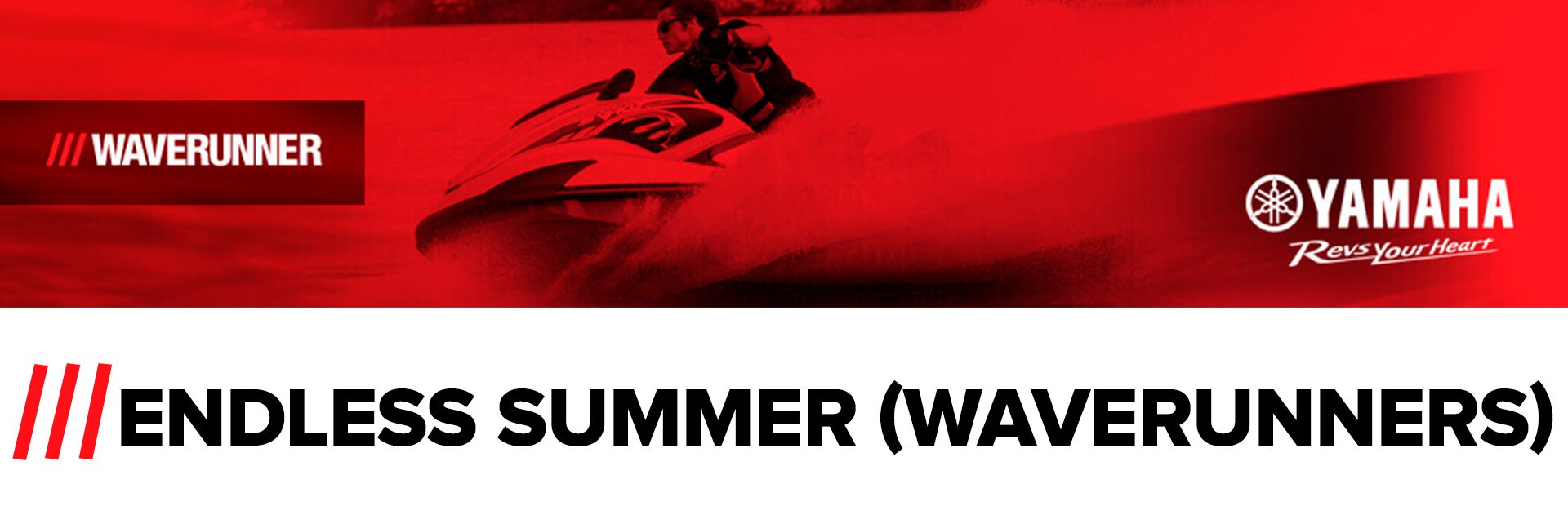 Yamaha: ENDLESS SUMMER (WAVERUNNER)