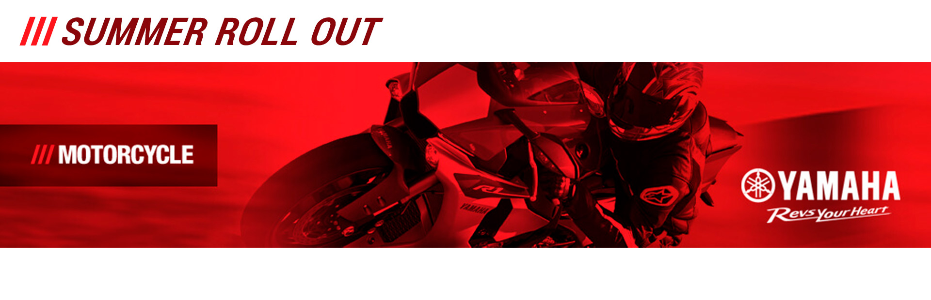 Yamaha: SUMMER ROLL OUT