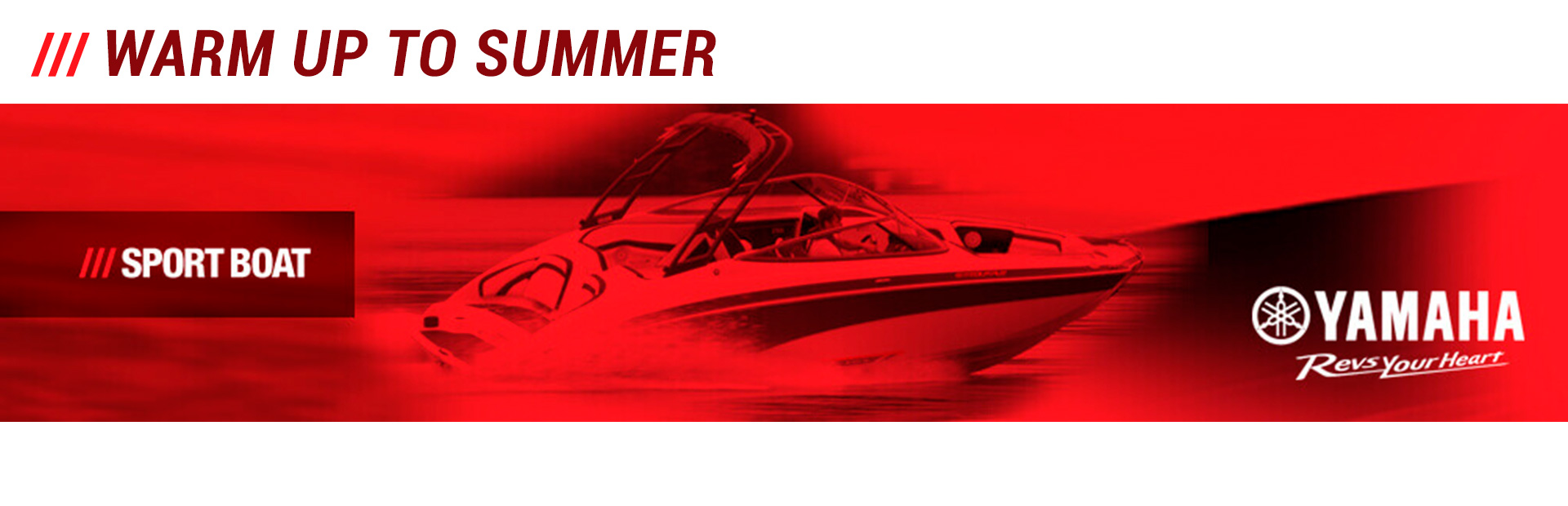 Yamaha: Warm Up To Summer (Sport Boat)