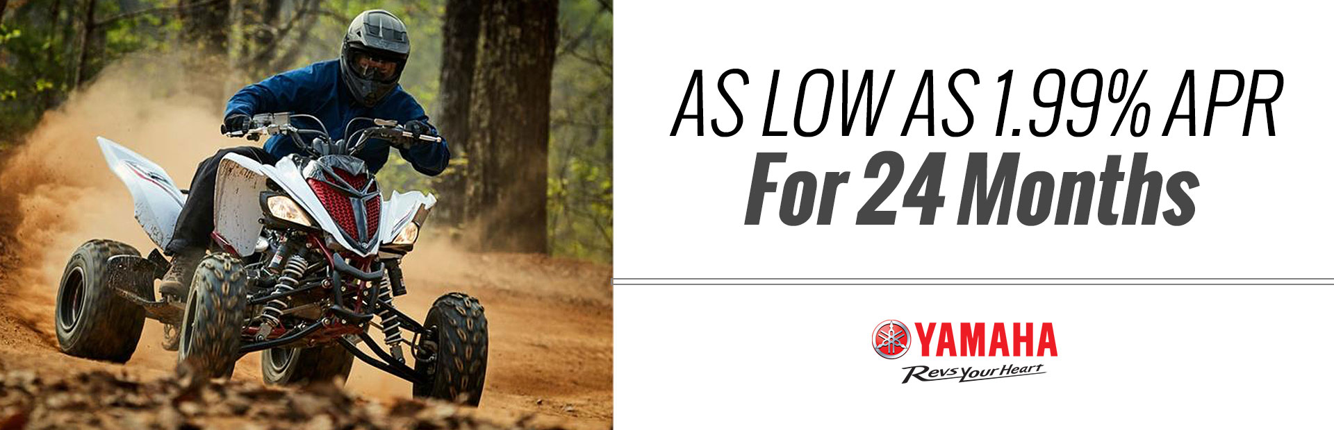 Yamaha: As Low As 1.99% APR For 24 Months