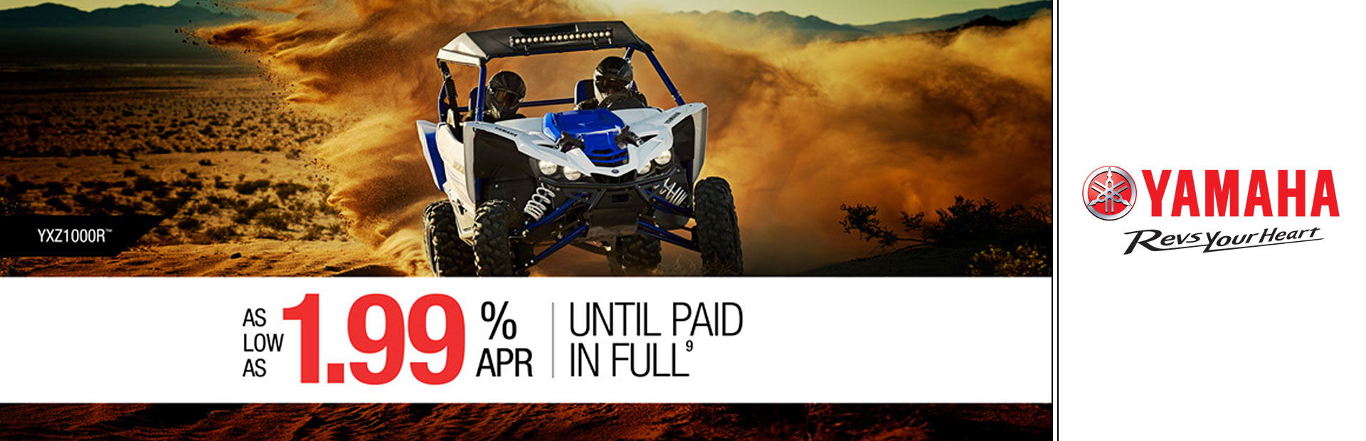 Yamaha: As Low As 1.99% APR Until Paid In Full