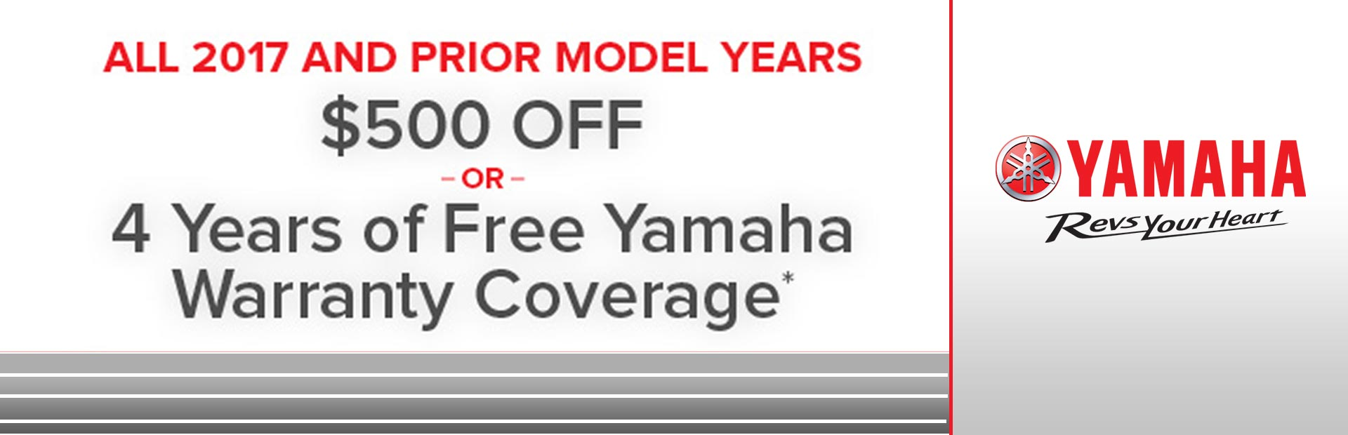 Yamaha: $500 Off / 4 Years of Free Warranty Coverage