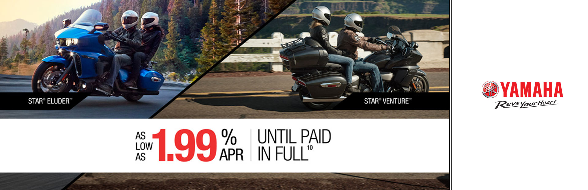 Yamaha: As Low As 1.99% APR Until Paid In Full (Touring)