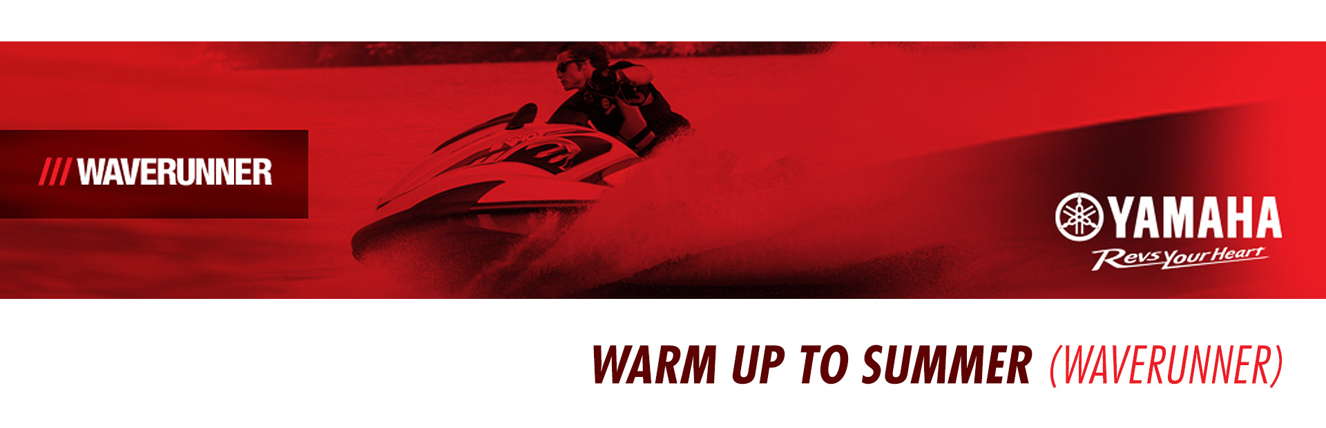 Yamaha: Warm Up To Summer (Waverunner)