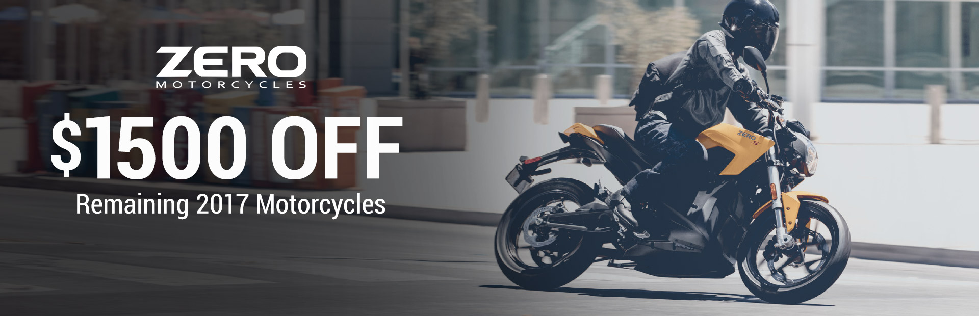 ZERO™: $1500 Off Remaining 2017 Motorcycles