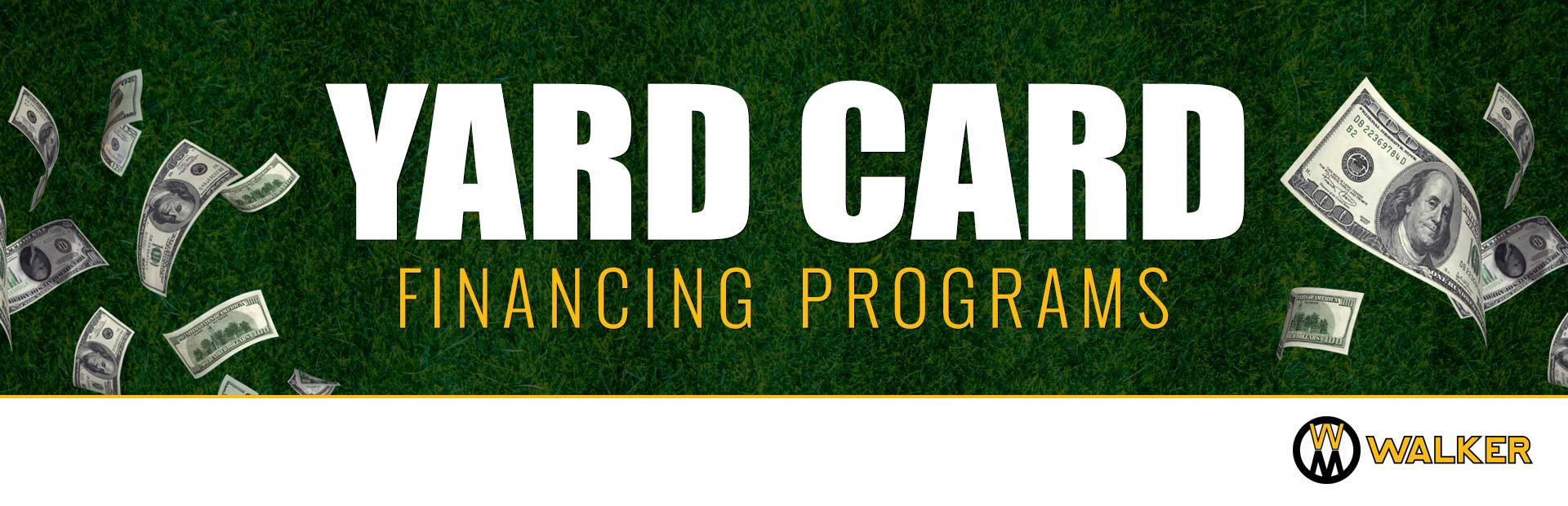 Walker Mowers: Walker – Yard Card Financing Programs
