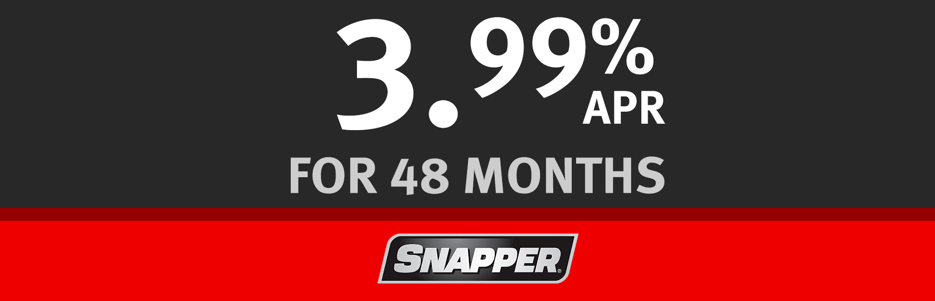 Snapper: Mow Now, Pay Later, 3.99% for 48 Months