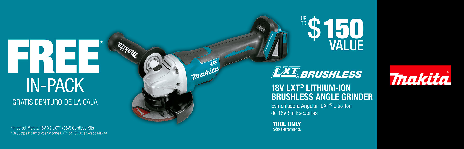 Makita: GET A FREE 18V LXT® LITHIUM-ION ANGLE GRINDER