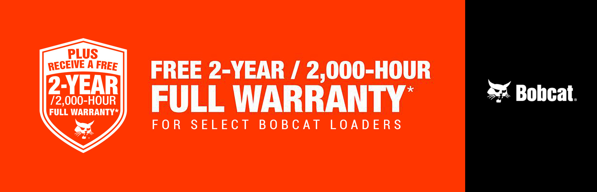 2Yr, 2K-Hr Full Warranty For Select Bobcat Loaders