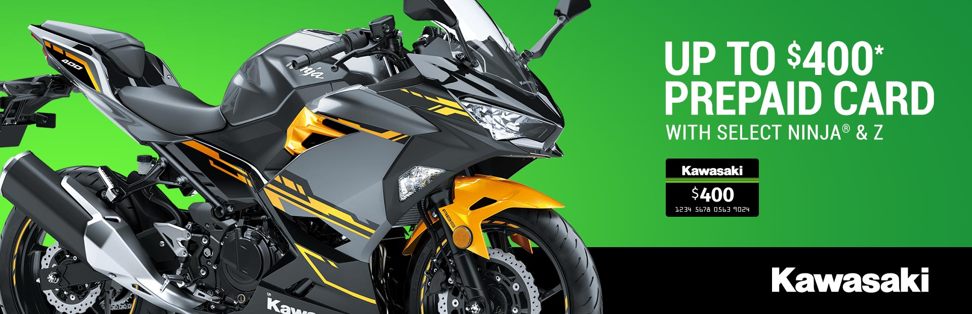 Kawasaki: Up to $400* Prepaid Card with Select Ninja® & Z