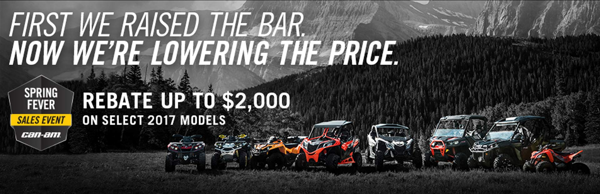 Can-Am Spring Fever Sales Event. Click here for more details.