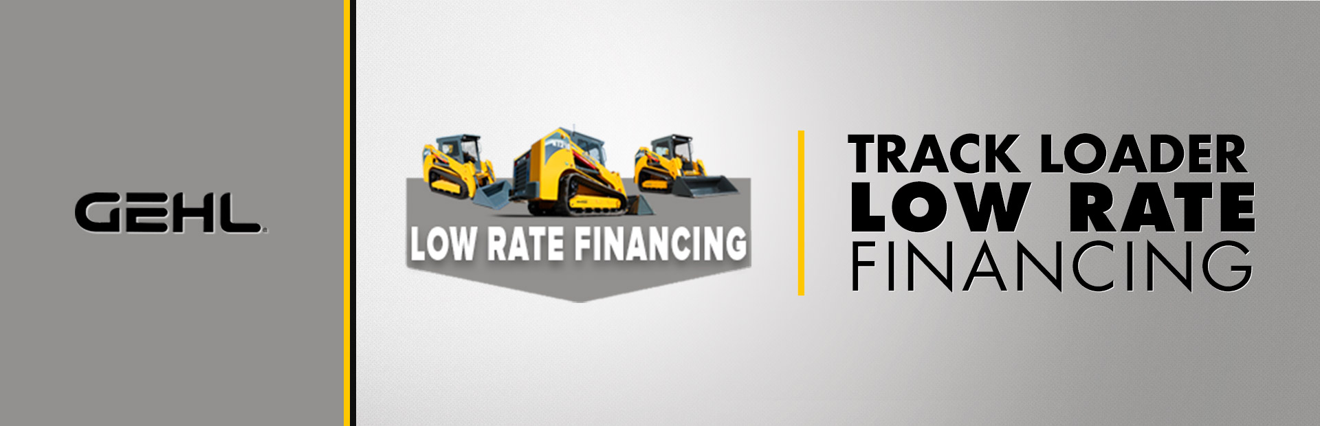 Gehl: Track Loader - Low Rate Financing