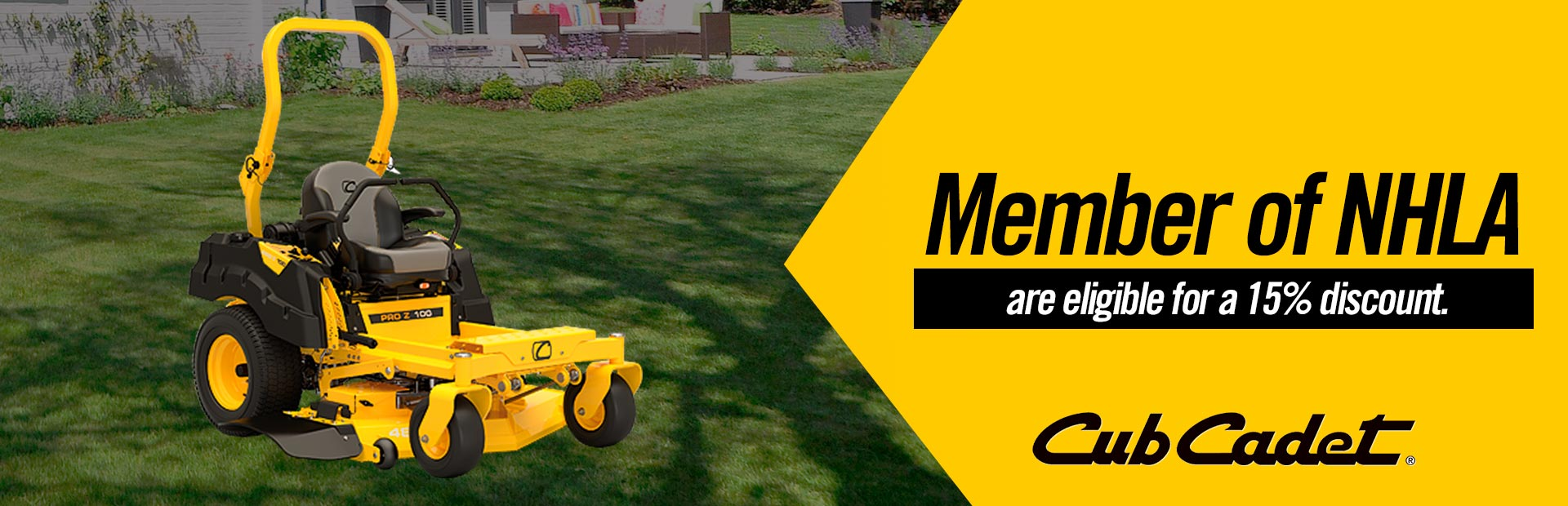 Cub Cadet: Member of NHLA are eligible for a 15% discount.