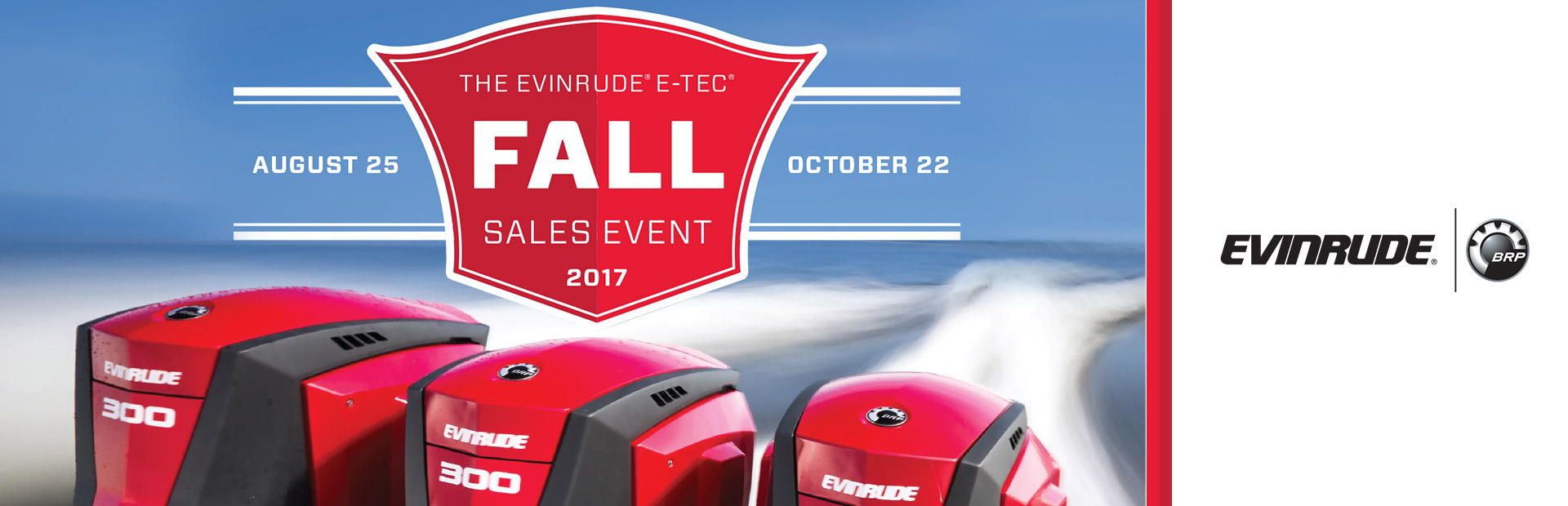 The Evinrude® E-TEC® Fall Sales Event