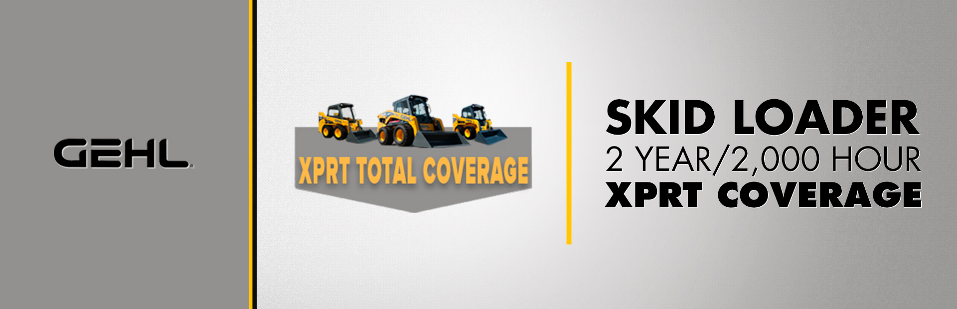 Gehl: Skid Loader - 2 Year / 2,000 Hour XPRT Coverage