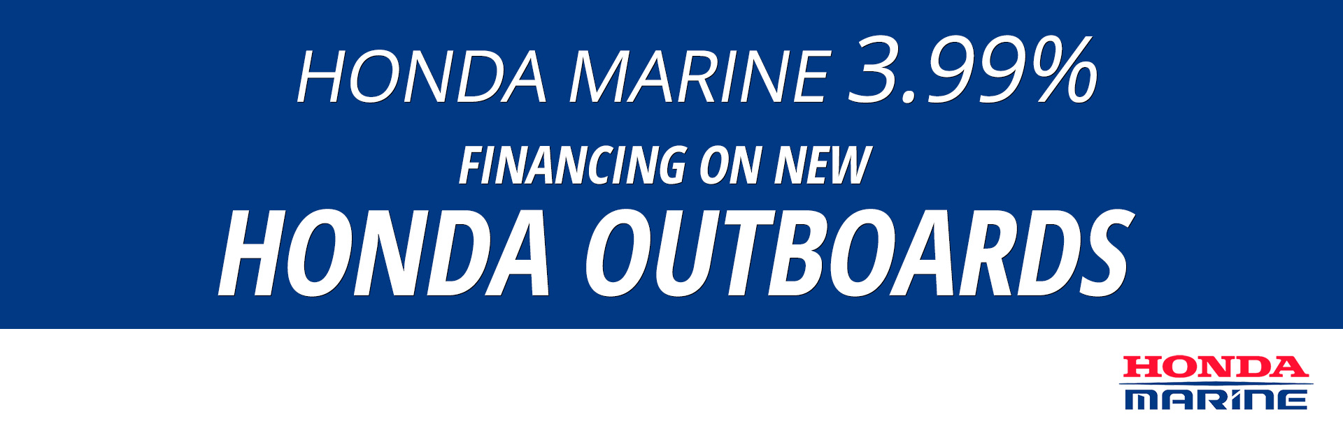 Honda Marine: Honda Marine 3.99% Financing on New Honda Outboard