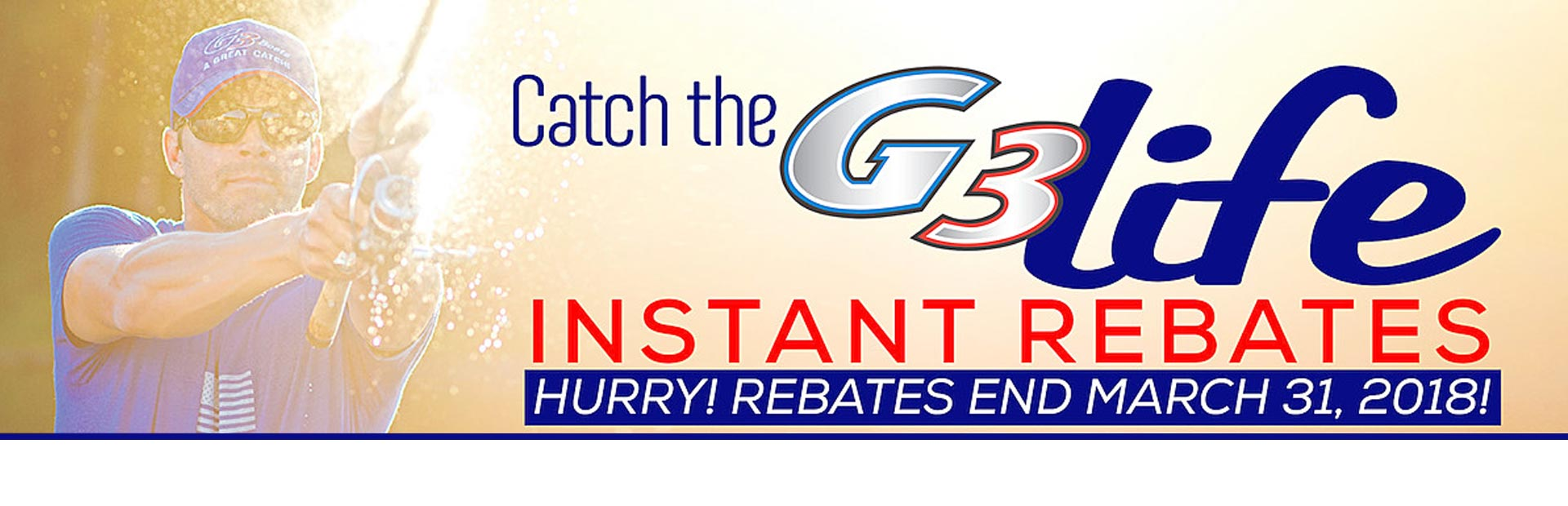 Catch the G3 Life Instant Rebates