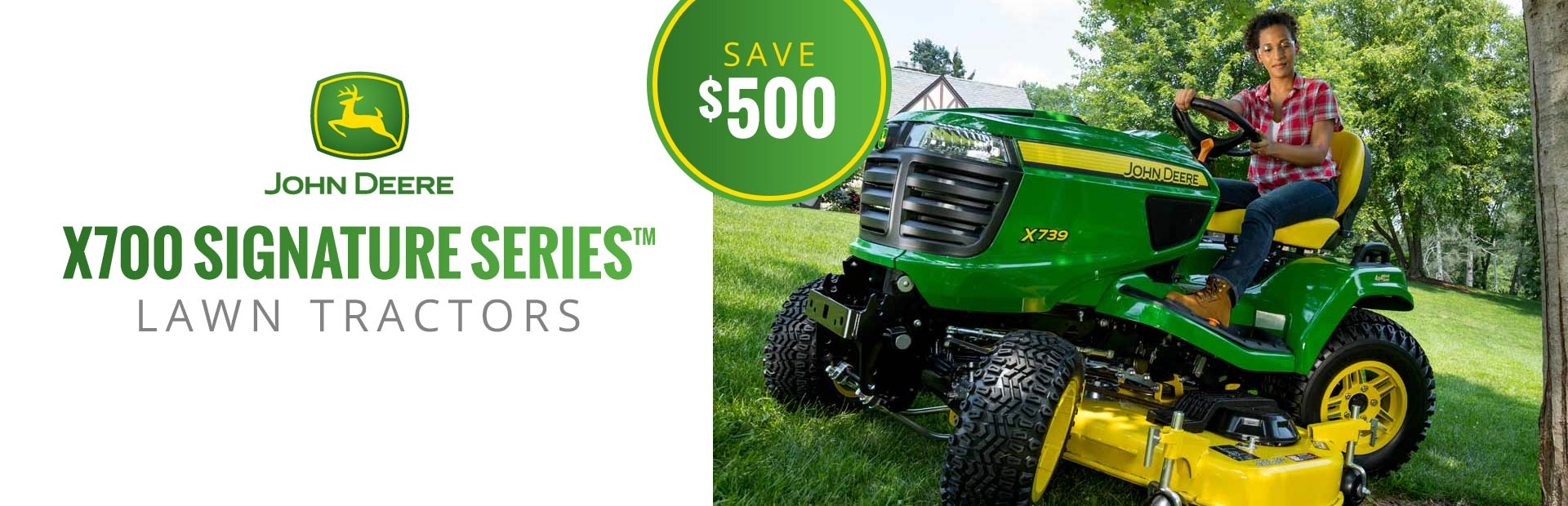 X700 Signature Series™ Lawn Tractors - Save $500