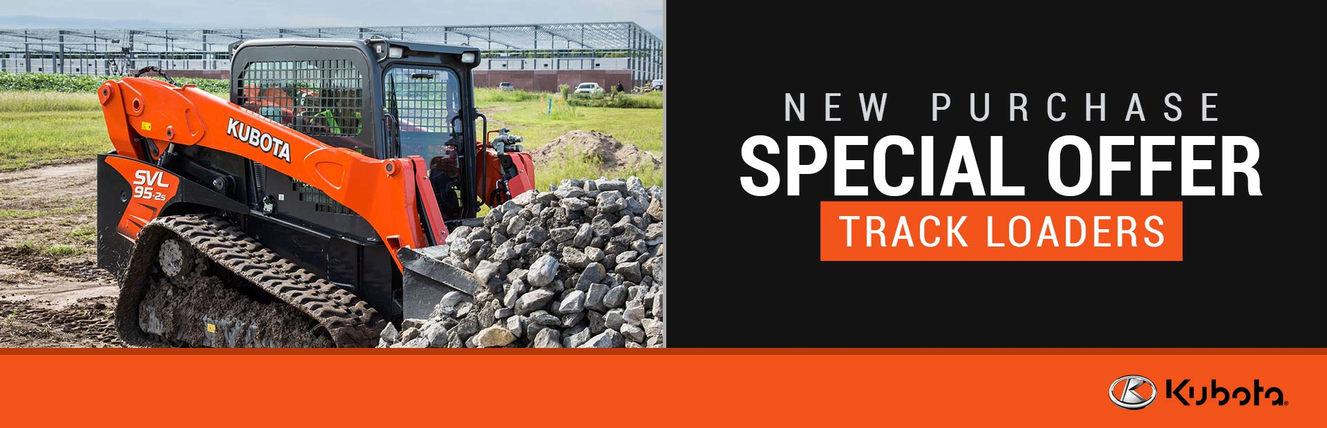 New Purchase Special Offer - Track Loaders