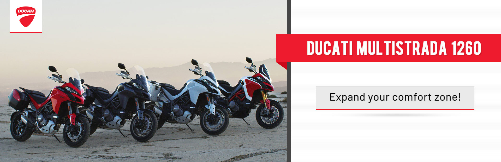 Ducati Multistrada 1260. Expand your comfort zone. Click here to find out more!