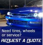 Request A Quote - Need tires, wheels or service?