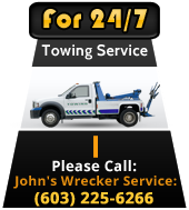 For 24/7 Towing Service Please Call: John's Wrecker Service: (603) 225-6266