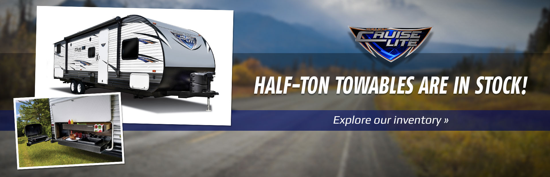 Half-ton towables are in stock! Click here to explore our inventory.