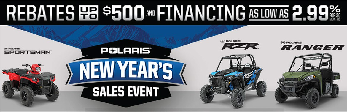 Polaris New Years Sales Event. Rebates up to $500 and Financing as low as 2.99%