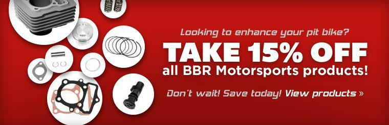 Looking to enhance your pit bike? Take 15% off all BBR Motorsports products!